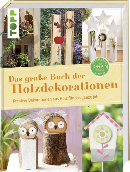 Das große Buch der Holzdekorationen von frechverlag