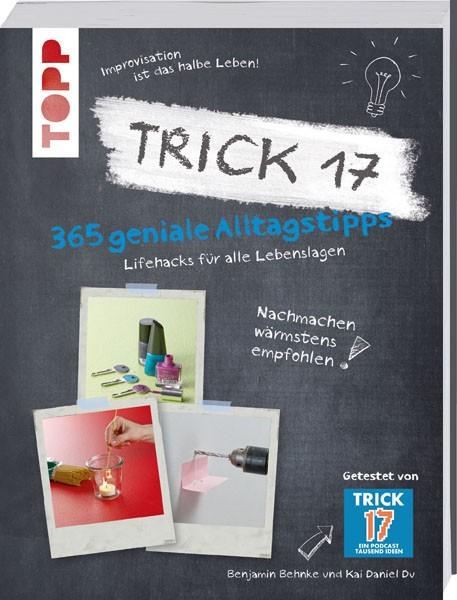 Trick 17 - 365 geniale Alltagstipps von Daniel Du, Kai; Behnke, Benjamin